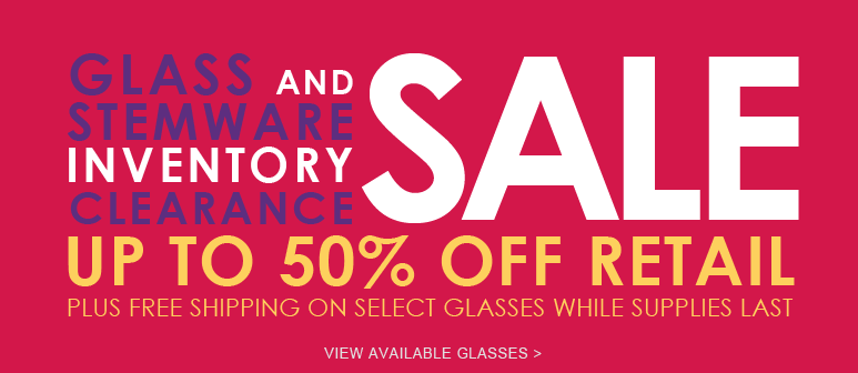 Glass and Stemware Inventory Clearance Sale - Up to 50% Off
